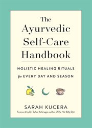 The Ayurvedic Self-care Handbook