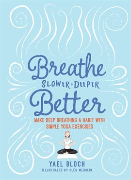 Breathe Slower, Deeper, Better