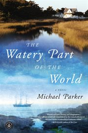 The watery part of the world: a novel cover image