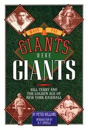 When the Giants were giants: Bill Terry and the golden age of New York baseball cover image