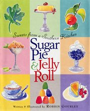 Sugar pie & jelly roll: sweets from a Southern kitchen cover image