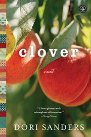 Clover: a novel cover image