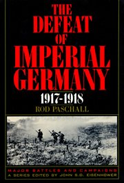 The defeat of imperial Germany, 1917-1918 cover image