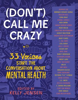 (Don't) call me crazy : 33 voices start the conversation about mental health by  Jensen, Kelly