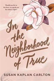 In the Neighborhood of True cover image