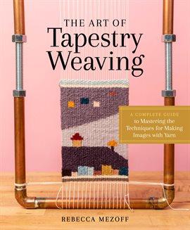 The Art of Tapestry Weaving