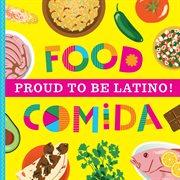 Proud to be Latino! : food = comida cover image
