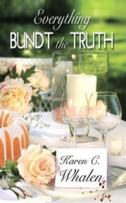 Everything Bundt the Truth
