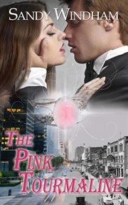 The Pink Tourmaline