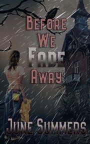 Before We Fade Away