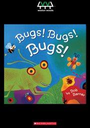 Bugs! bugs! bugs! cover image