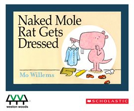 Naked Mole Rat Gets Dressed by Mo Willems | LibraryThing