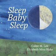 Sleep, baby, sleep cover image