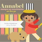 Annabel on the Go / Annabel Siempre En Movimiento