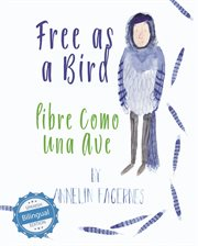 Free as a bird / libre como una ave cover image