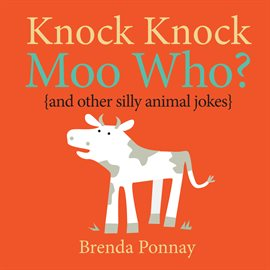 Knock Knock, Moo Hoo? (and other silly animal jokes)