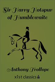 Sir Harry Hotspur of Humblethwaite cover image