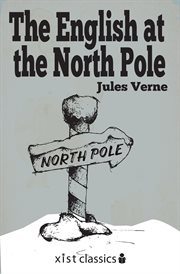 """The adventures of Captain Hatteras: containing """"The English at the North Pole."""" and """"The ice desert."""" cover image"""