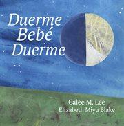 Duerme, beb̌, duerme. (Sleep Baby Sleep) cover image