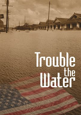 Trouble the Water / Kimberly Roberts